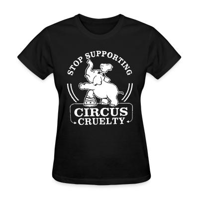 Women T-shirt Stop supporting circus cruelty