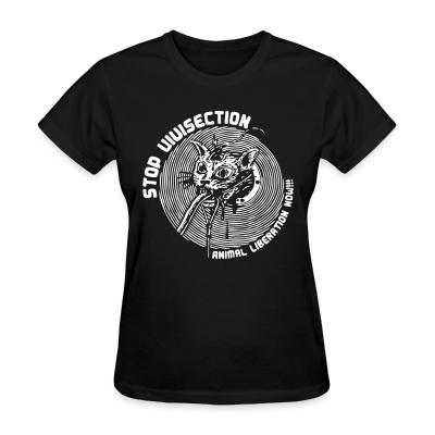 Women T-shirt Stop vivisection - animal liberation now!!!
