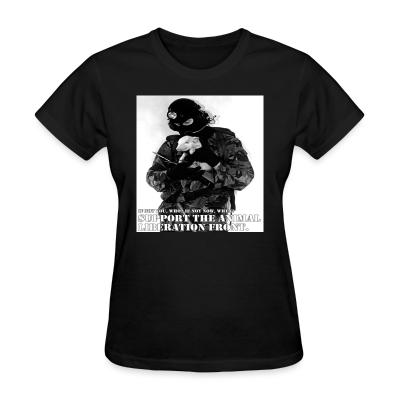 Women T-shirt Support the animal liberation front