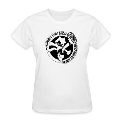 Women T-shirt Support your local vegan antifa crew