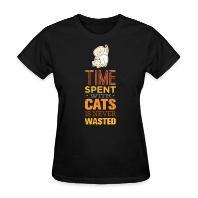 Women T-shirt Time spent with cats is never wasted
