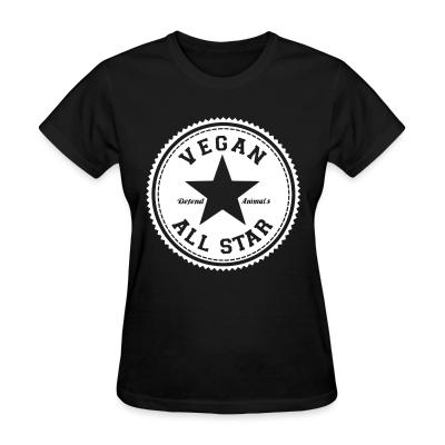 Women T-shirt Vegan all star. Defend animals
