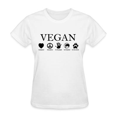 Women T-shirt Vegan - compassion, nonviolence, for the people, for the planet, for the animals
