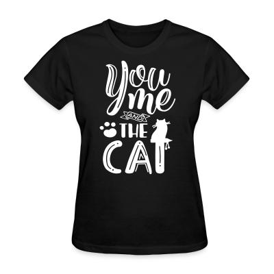Women T-shirt you me and the cat