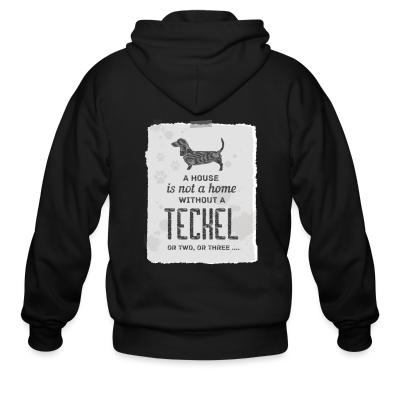 Zip hoodie A house is not a home without a teckel or two , or three ...