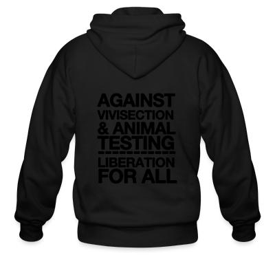 Zip hoodie Against vivisection & animal testing - liberation for all