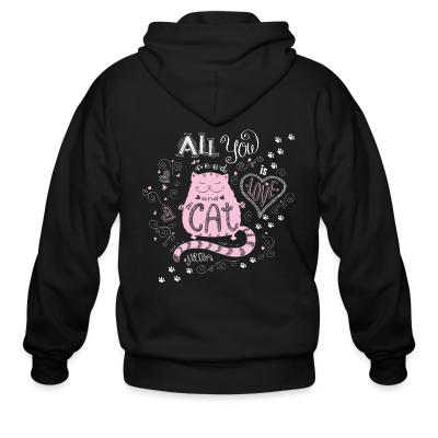 Zip hoodie all you cat meow
