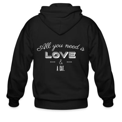 Zip hoodie All you need is love & a cat