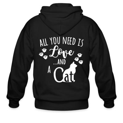 Zip hoodie All you need is love ...and a cat