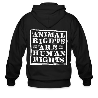 Zip hoodie Animal rights are human rights