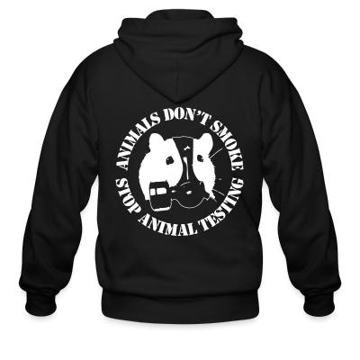Zip hoodie Animals don't smoke - stop animal testing