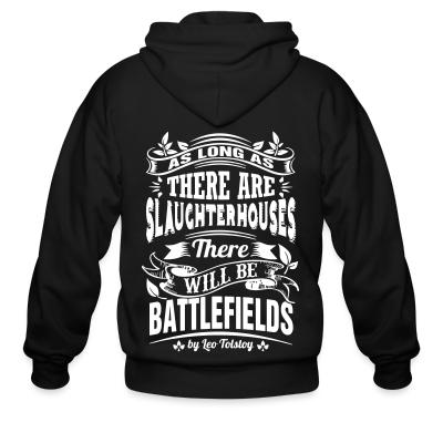 Zip hoodie As long as there are slaughterhouses there will be battlefields (Leo Tolstoy)
