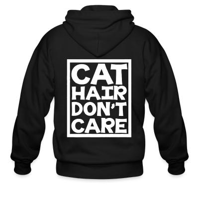 Zip hoodie Cat hair don't care