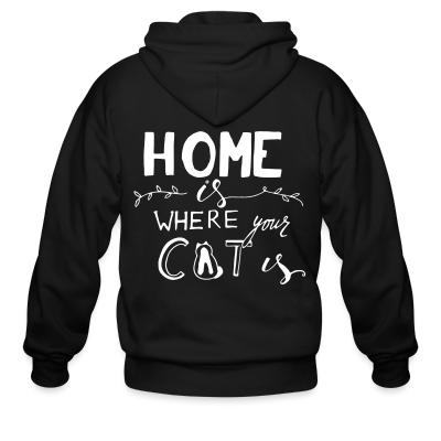 Zip hoodie Home is where your cat is