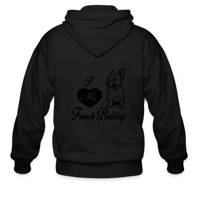 Zip hoodie i love my french bulldog