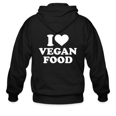 Zip hoodie I love Vegan  food
