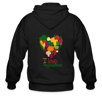 Zip hoodie I love vegetables