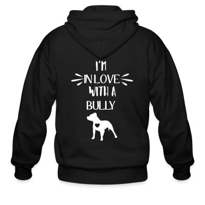 Zip hoodie I'm in love with a bully