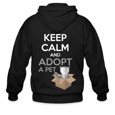 Zip hoodie keep calm and apodt a pet