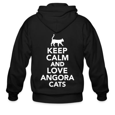 Zip hoodie Keep calm and love angora cats