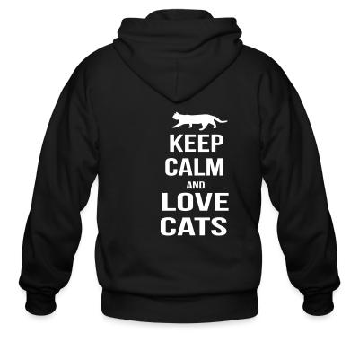 Zip hoodie keep calm and love cats