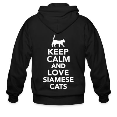 Zip hoodie Keep calm and love siamese cats