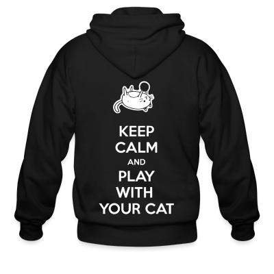Zip hoodie Keep calm and play with your cat