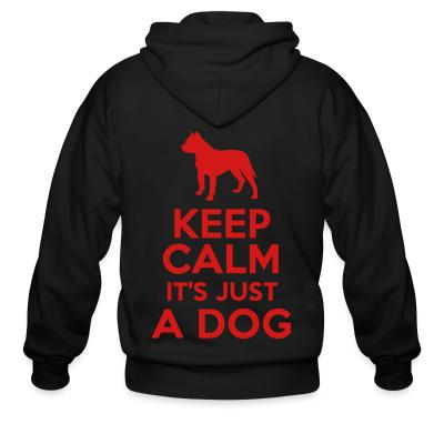 Zip hoodie Keep calm it's just a dog