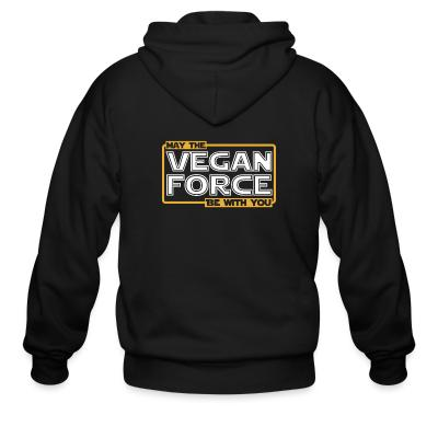 Zip hoodie May the vegan force be with you