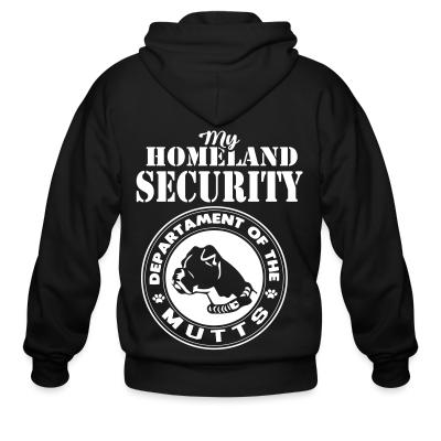 Zip hoodie My homeland security. Departament of the mutts