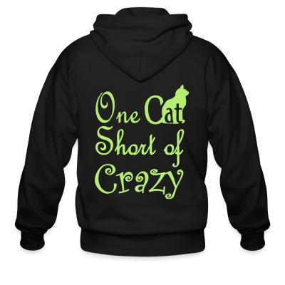 Zip hoodie One cat short of crazy