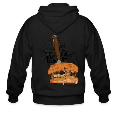 Zip hoodie ready to murder for the killer beurger