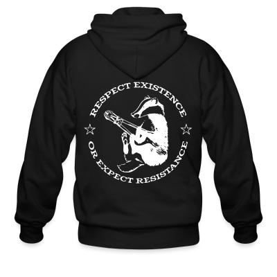 Zip hoodie Respect existence or expect resistance