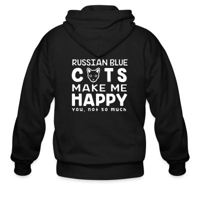 Zip hoodie Russian Blue cats make me happy. You, not so much.
