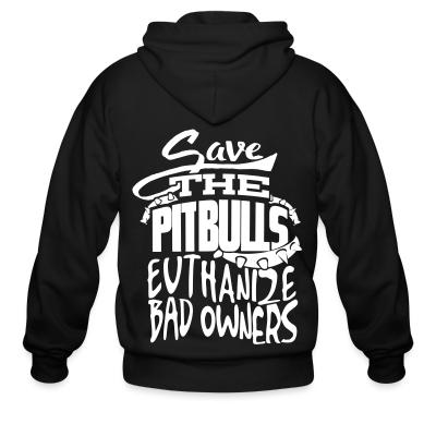 save the pitbulls euthanize bad owners