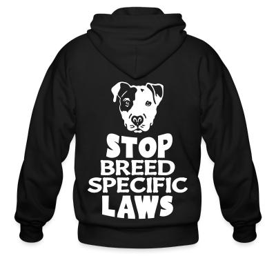 Zip hoodie Stop breed specific laws