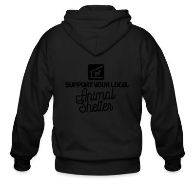 Zip hoodie Support your local Animal Shelter