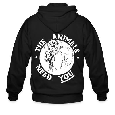 Zip hoodie The animals need you