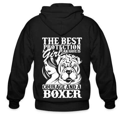 Zip hoodie The best protection a girl can have is courage and a pitbull