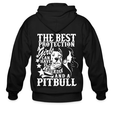 Zip hoodie The best protection a girl can have is courage and pitbull