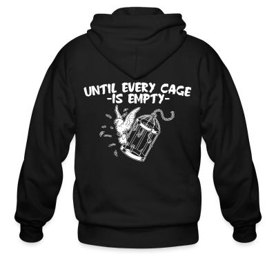 Zip hoodie Until every cage is empty