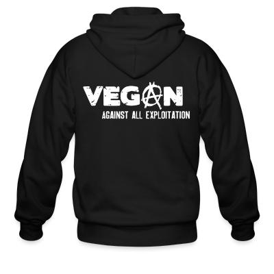 Zip hoodie Vegan against all exploitation