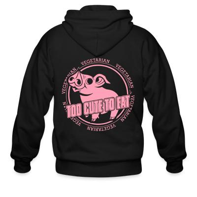 Zip hoodie Vegetarian - too cute to eat