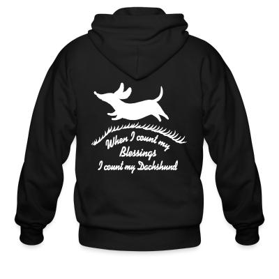 Zip hoodie When i count m'y blessing i count m'y dachshund