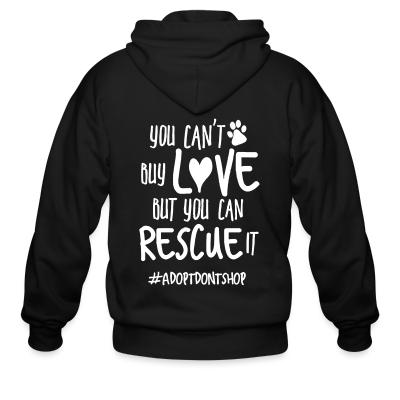Zip hoodie you can't bu love but you can rescue it