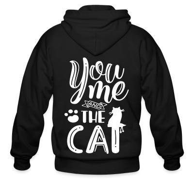 Zip hoodie you me and the cat