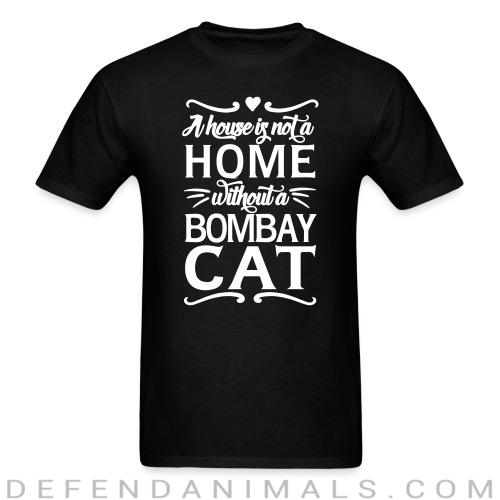 A house is not a home without a bombay cat - Cat Breeds T-shirt