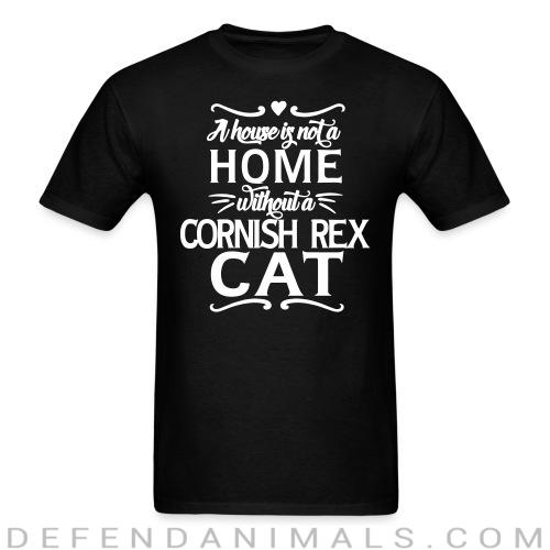 A house is not a home without a cornish rex cat - Cat Breeds T-shirt