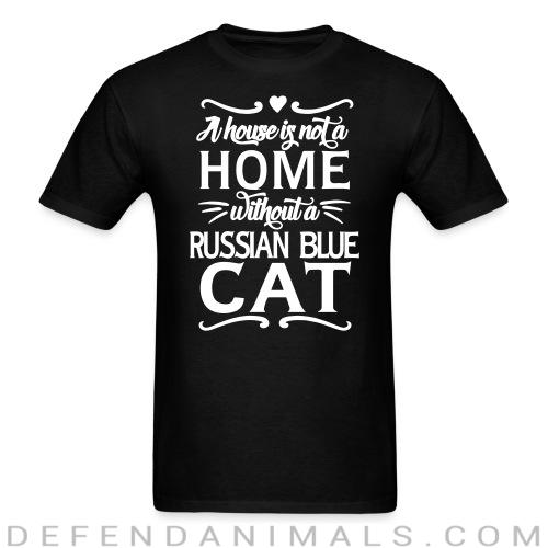 A house is not a home without a russian blue cat - Cat Breeds T-shirt