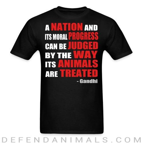 A nation and its moral progress can be judged by the way its animals are treated (Gandhi ) - Animal Rights Activism T-shirt